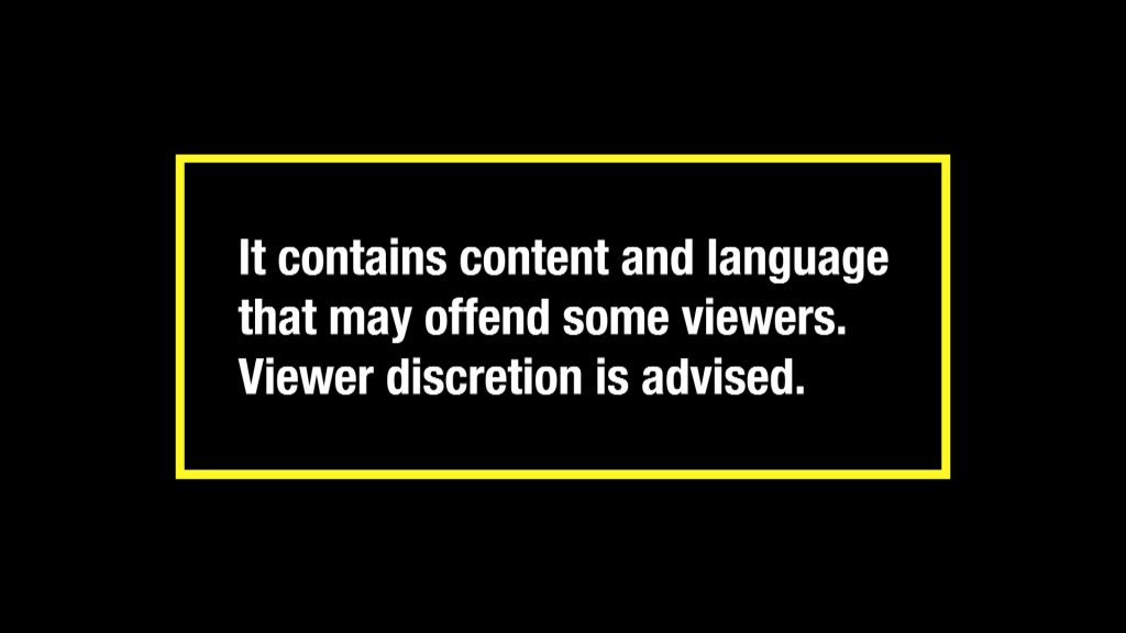Image reads: It contains content and language that may offend some viewers. Viewer discretion is advised.