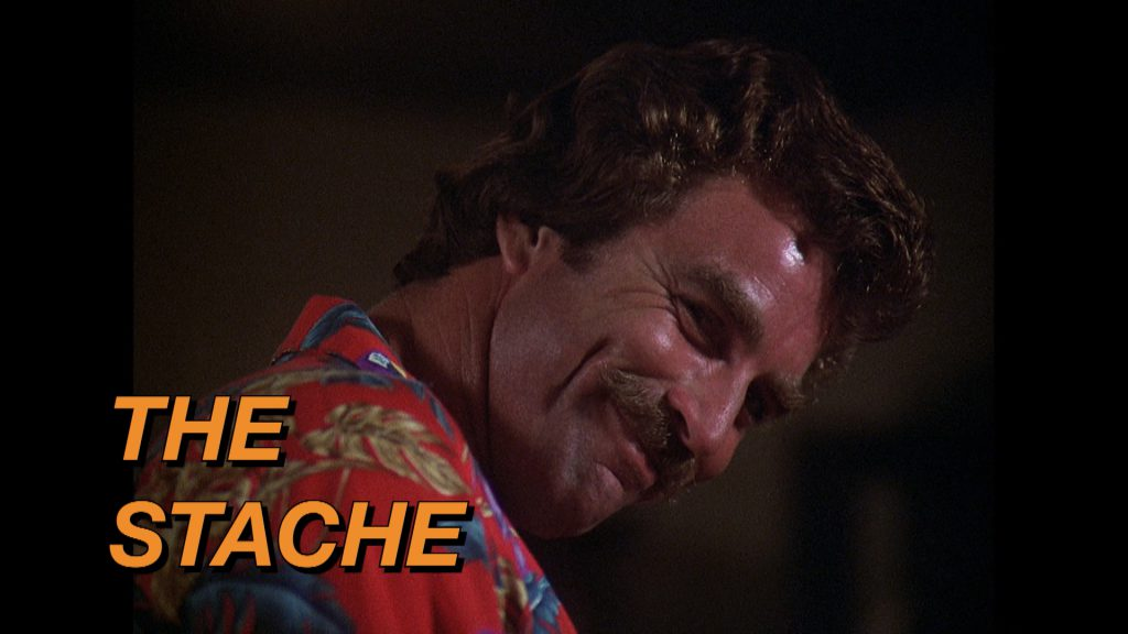 Image of Tom Sellick as Magnum, P.I. - Text reads: The Stache