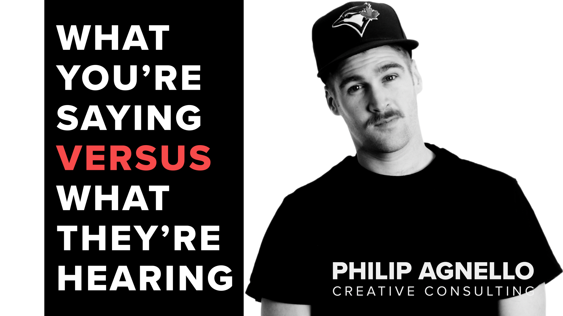 Title: What You're Saying Vs. What They're Hearing